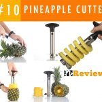 Best Pineapple Cutter (Slicer and Corer) Reviews – How To Choose The Best